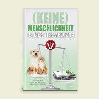 Dirk Schrader - (Keine) Menschlichkeit in der Tiermedizin