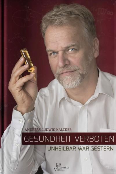 Gesundheit verboten (Andreas Kalcker)