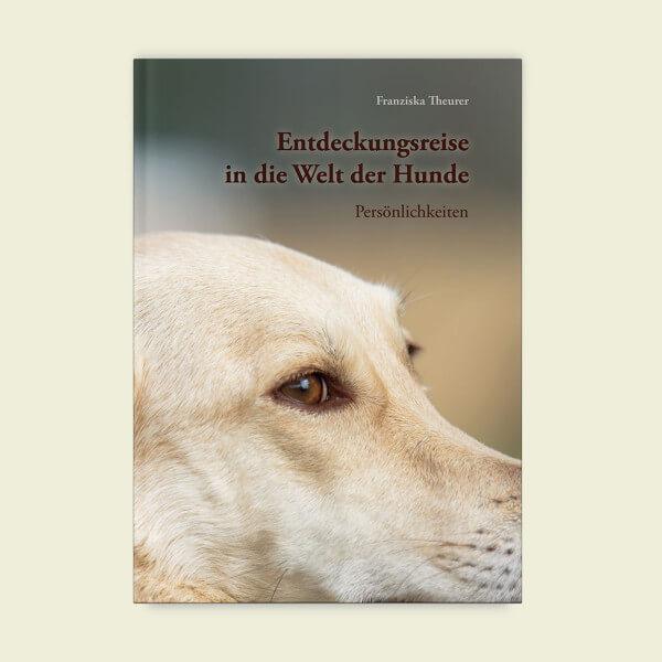 Entdeckungsreise in die Welt der Hunde - Persönlichkeiten
